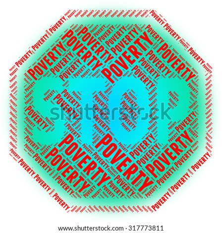 Stop Poverty Representing Warning Sign And Stops - stock photo