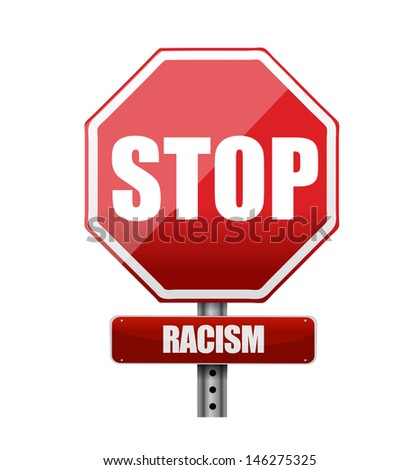 stop racism road sign illustration design over white - stock photo