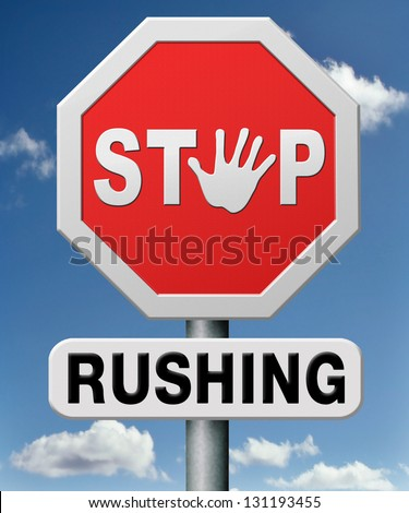 stop rushing and rat race, no stressful life, stress free living, take your time and enjoy. Don't work against the clock or deadline, don't hurry up. - stock photo