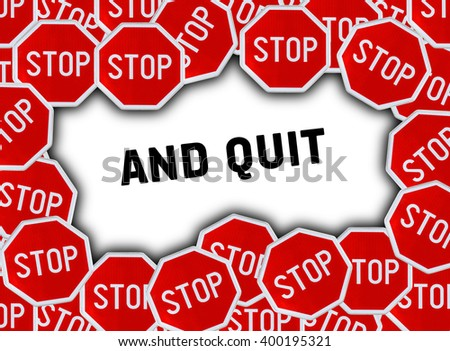 Stop sign and word and quit