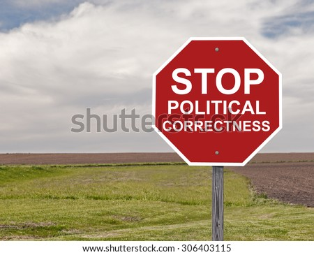 Stop Sign Asking For The End Of Political Correctness Addition to Sign Set Series - stock photo