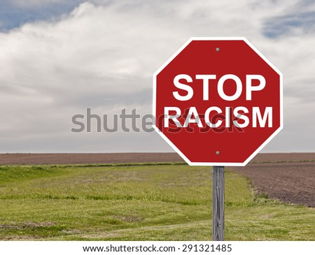 Stop Sign For Halting Racism - stock photo