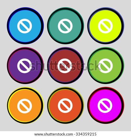 Stop sign icon. Prohibition symbol. No sign. Set colourful buttons illustration