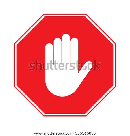 STOP sign. No entry. Hand sign isolated on white background. Red octagonal stop. Hand sign for prohibited activities. Stock illustration - you can simply change color and size