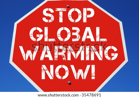 "Stop sign reading ""Stop Global Warming Now!"""