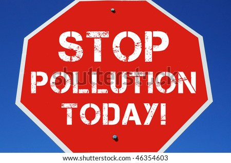 "Stop sign reading ""stop pollution today"""