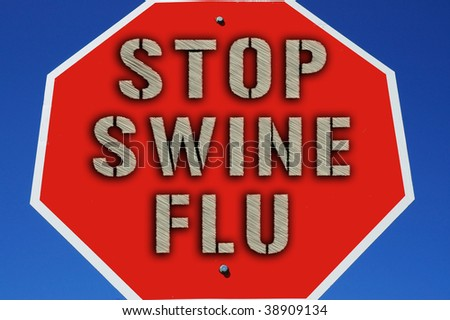 "stop sign which reads ""Stop Swine Flu"" - stock photo"