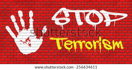 stop terrorism war on terror no terrorist attacks graffiti on red brick wall, text and hand - stock photo