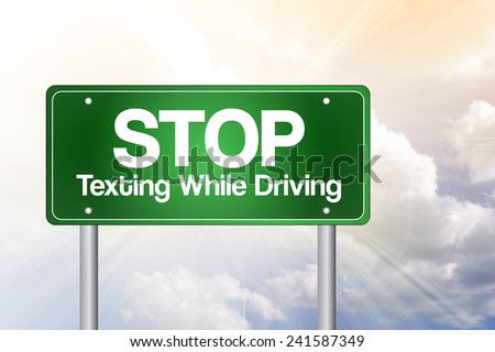 Stop Texting While Driving Green Road Sign concept