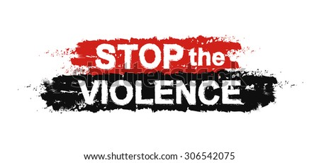 Stop the violence, paint ,grunge, protest, graffiti sign. Raster - stock photo