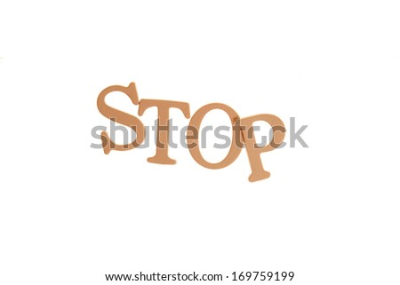 Stop  - Three Dimensional Letter isolated on white background.