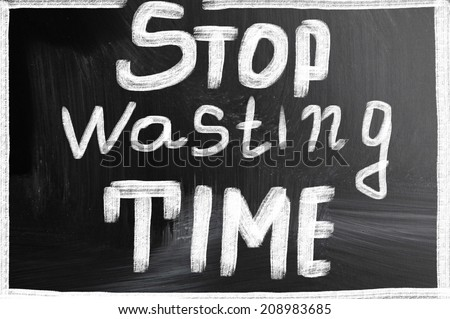 stop wasting time - stock photo