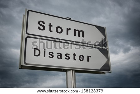 Storm Disaster road sign. Concept of the threat of destruction as a consequence of Hurricane. - stock photo