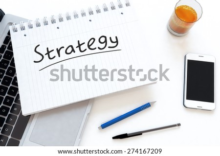 Strategy - handwritten text in a notebook on a desk - 3d render illustration. - stock photo