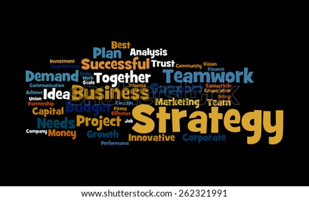 Strategy Word Cloud: Tag cloud Illustrating the concept of Strategy in the world of corporate business and the global market that influences its investment trends operations and decision making. - stock photo