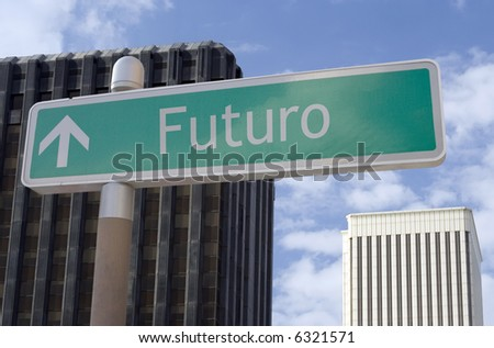 "Street sign with an arrow and the Spanish word ""futuro"" located in a business district - stock photo"