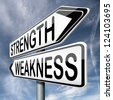 strength or weakness overcome fragility strong or weak road sign signpost - stock photo