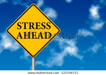 Stress Ahead traffic sign on a sky background - stock photo