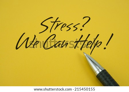 Stress? We Can Help! note with pen on yellow background