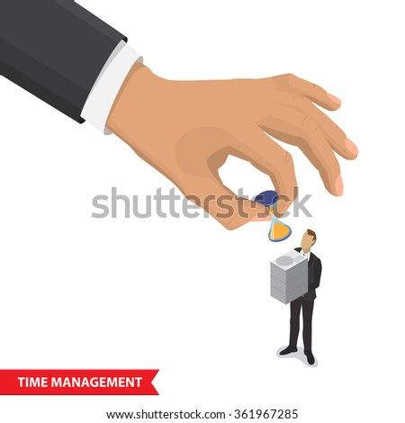 Stressful business man with too many stack of paper and big hand puts the hourglass to documents. Business concept in overload work and very busy. Time management concept isometric illustration. - stock photo