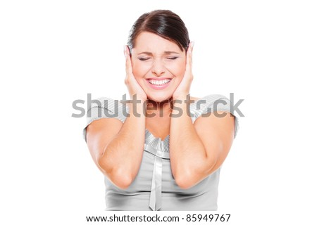 stressful woman covering her ears. isolated on white background