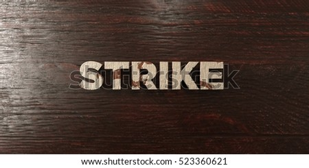 Strike - grungy wooden headline on Maple  - 3D rendered royalty free stock image. This image can be used for an online website banner ad or a print postcard.