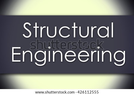 Structural Engineering - business concept with text - horizontal image