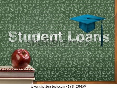 Student loans are dumb written on chalkboard. - stock photo