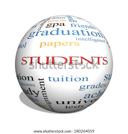 Students 3D sphere Word Cloud Concept with great terms such as education, learn, goals and more.