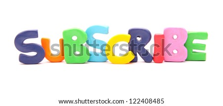 SUBSCRIBE - webwords of plasticine letters standing isolated on white