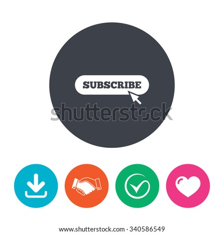 Subscribe with cursor pointer sign icon. Membership symbol. Website navigation. Download arrow, handshake, tick and heart. Flat circle buttons. - stock photo