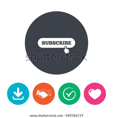 Subscribe with hand pointer sign icon. Membership symbol. Website navigation. Download arrow, handshake, tick and heart. Flat circle buttons. - stock photo