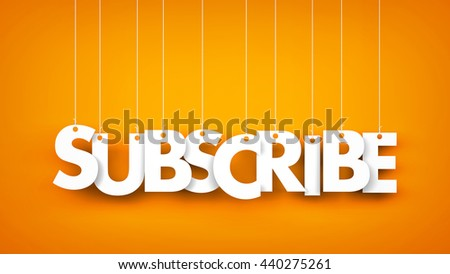 Subscribe - word hanging on the ropes. 3d illustration - stock photo