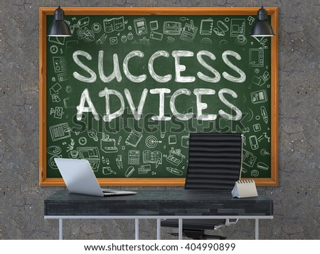 Success Advices Concept Handwritten on Green Chalkboard with Doodle Icons. Office Interior with Modern Workplace. Dark Old Concrete Wall Background. 3D. - stock photo