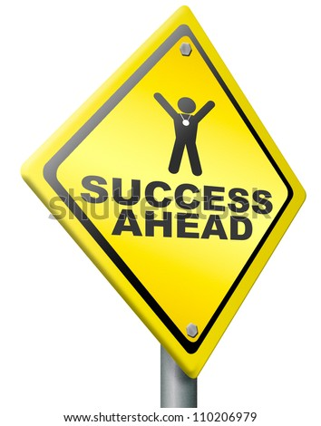 success ahead road to victory and glory be a winner and successful take this opportunity and succeed - stock photo
