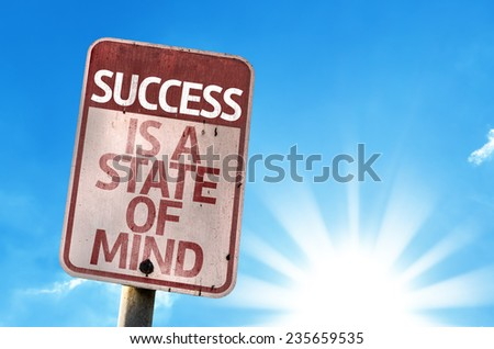 Success Is A State of Mind sign with sky background - stock photo
