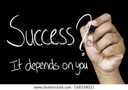 Success, it depends on you Hand writing with white marker on transparent wipe board