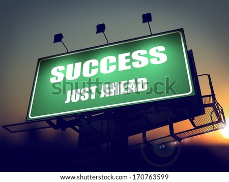Success Just Ahead - Green Billboard on the Rising Sun Background. - stock photo