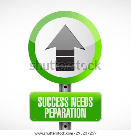 success needs preparation street sign concept illustration design - stock photo