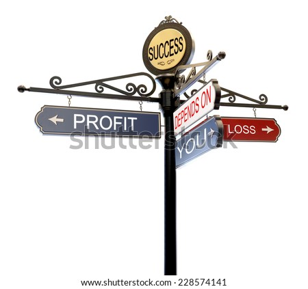 Success Profit loss  it's depends on you text , Its Up to You Words street sign arrow Choice Responsibility direction isolated on white background. This has clipping path. - stock photo