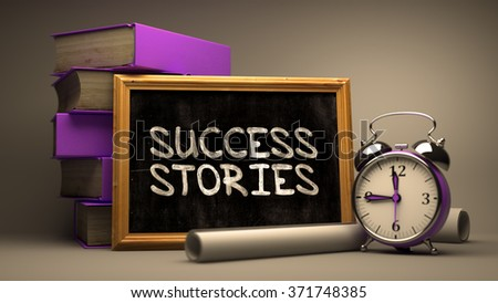 Success Stories Handwritten by white Chalk on a Blackboard. Composition with Small Chalkboard and Stack of Books, Alarm Clock and Rolls of Paper on Blurred Background. Toned Image. 3d Render. - stock photo