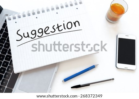Suggestion - handwritten text in a notebook on a desk - 3d render illustration. - stock photo