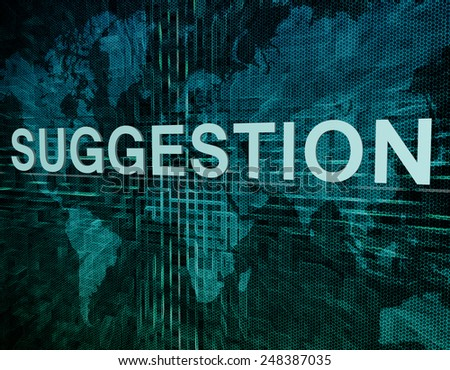 Suggestion text concept on green digital world map background  - stock photo