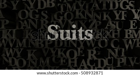 Suits - Stock image of 3D rendered metallic typeset headline illustration.  Can be used for an online banner ad or a print postcard.