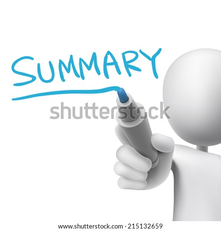summary word written by 3d man over white  - stock photo