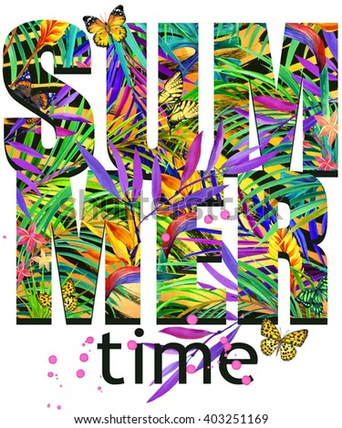 Summer time Tee Shirt design. Tropical plants texture. Summer time text. Tropical leaves, flower, butterfly watercolor background. Watercolor floral background. Tropical forest.  - stock photo