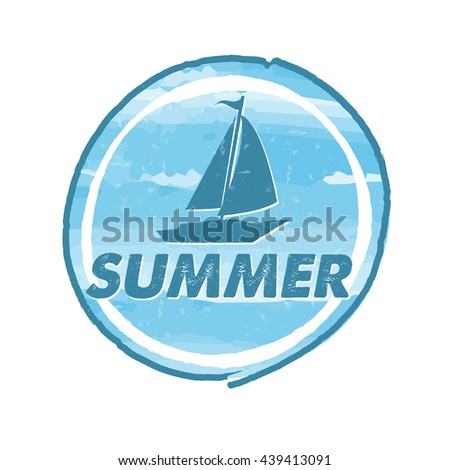 summer with blue boat, grunge drawn round banner, holiday seasonal concept label - stock photo