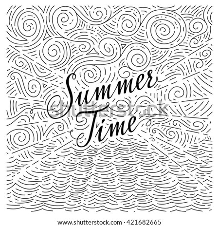 Summertime. Handwritten phrase on an abstract background of sea and sky. Black and white doodles. Vector illustration