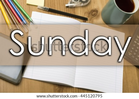Sunday - business concept with text - horizontal image