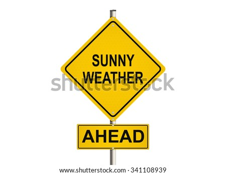 Sunny weather ahead. Road sign on the white background. Raster illustration.